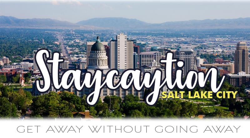Staycations in Utah | Salt Lake City - Utah's Best Vacation Rentals